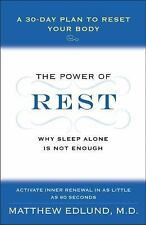 The Power of Rest: Why Sleep Alone Is Not Enough: A 30-Day Plan to Reset Your Bo