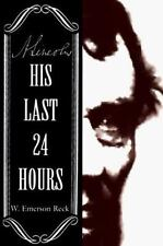 A. Lincoln: His Last 24 Hours