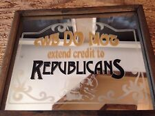 Vintage We Do Not Extend Credit To Republicans Small Bar Mirror Man Cave Heilner