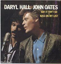 """DARYLL HALL JOHN OATES - Say it isn't so - VINYL 7"""" 45 RPM LP 1983 NEAR MINT"""