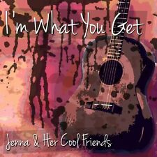 Jenna & Her Cool Friends - Im What You Get [New CD]