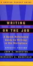 WRITING ON THE JOB: A NORTON POCKET GUIDE UPDATED BY BRERETON & MANSFIELD NEW