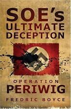 SOE's Ultimate Deception: Operation Periwig