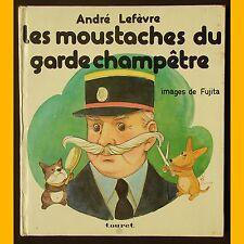 LES MOUSTACHES DU GARDE CHAMPÊTRE André Lefèbvre Fujita 1978