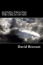 Agenda Two One: the Circle of Life by David Brovont (2013, Paperback)