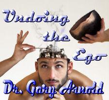 UNDOING THE EGO, Dr. Gary Arnold