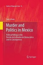 Murder and Politics in Mexico : Political Killings in the Partido de la...