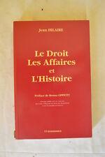 LE DROIT DES AFFAIRES ET L'HISTOIRE - JEAN HILAIRE - 1995