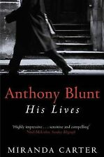 Anthony Blunt: His Lives, By Miranda Carter,in Used but Acceptable condition