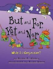 But and For, Yet and Nor: What Is a Conjunction? (Paperback or Softback)
