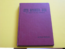 Eye Opener Bob The Story of Bob Edwards SIGNED FIRST PRINTING Grant MacEwan 1957