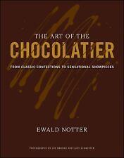 THE ART OF THE CHOCOLATIER - JOE BROOKS, ET AL. EWALD NOTTER (HARDCOVER) NEW