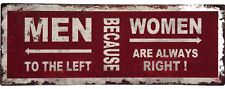 """Blechschild """"MEN TO THE LEFT - BECAUSE WOMAN ARE ALWAYS RIGHT"""""""