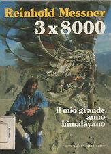 reinhold messner 3 x 8000 - il mio grande anno himalajano -