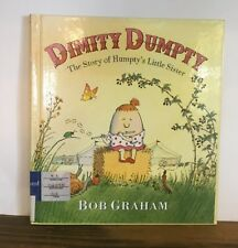Dimity Dumpty : The Story of Humpty's Little Sister by Bob Graham (2007) 1st Ed.