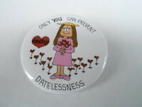 VINTAGE PINBACK BUTTON #52- 065 - CATHY - COMIC - PREVENT DATELESSNESS