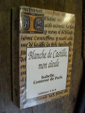 Blanche de castille mon aïeule Isabelle Comtesse V.D.B