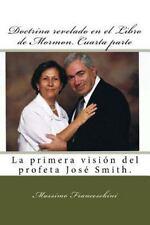 Doctrina Revelado en el Libro de Mormon. Cuarta Parte : La Primera Visión Del...