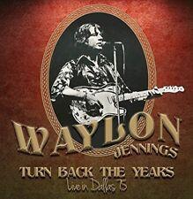 WAYLON JENNINGS - TURN BACK THE YEARS-LIVE IN DALLAS 75   VINYL LP NEUF