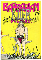 BARBARIAN KILLER FUNNIES #1, FN+, Bud Plant, Underground, 1st,1974,more in store