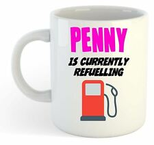Penny Is Currently Refuelling Mug Pink - Funny, Gift, Name, Personalised