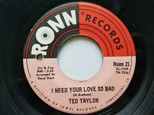 """TED TAYLOR - I Need Your Love So Bad / Ollie Mae 1968 R&B SOUL 7"""" Ronn"""