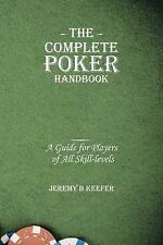 NEW The Complete Poker Handbook: A Guide for Players of All Skill-levels