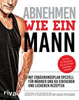 Abnehmen wie ein Mann Ernährungsplan für Männer Rezepte Training Sport Buch