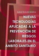 Nuevas Tecnologias Aplicadas a la Prevencion de Riesgos Laborales en el...