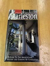 Complete Charleston : A Guide to the Architecture, History and Gardens of Charle