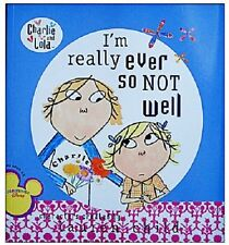 Charlie & Lola I'm really ever so not Well book, NEW