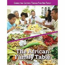 The African Family Table (Connecting Cultures Through­  - Hardback NEW Bailey, D