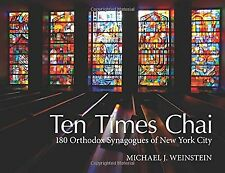 Ten Times Chai: 180 Orthodox Synagogues of New York City [Hardcover] [Apr 04,...