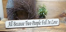 Valentine Wooden Sign, All Because Two People Fell In Love, Wedding Anniversary