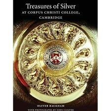 Treasures of Silver at Corpus Christi College, Cambridg - HardBack NEW Oliver Ra