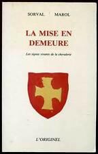 SORVAL. MAROL: LA MISE EN DEMEURE. SIGNES VIVANTS DE LA CHEVALERIE. 1994 + ENVOI