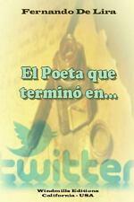 El Poeta Que Termino en... Twitter by Fernando De Lira (2014, Paperback /...