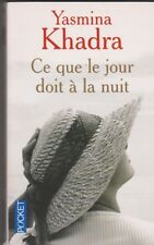 Yasmina Khadra - Ce que le Jour Doit à La Nuit - Algérie