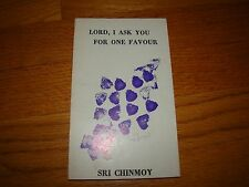 SRI CHINMOY LORD, I ASK YOU FOR ONE FAVOUR 1975