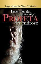 Lecciones de un Viejo Profeta Mentiroso by Jorge Armando Pérez Venâncio...