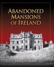 Abandoned Mansions of Ireland Tarquin Blake Hardcover