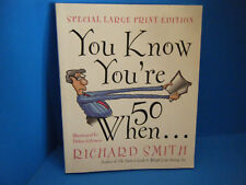 You Know You're Fifty When by Richard Smith (1998, Paperback, Large Type)