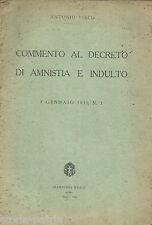 GIURIDICA_POLITICA_LEGISLAZIONE_AMNISTIA_INDULTO_COMMENTO AL DECRETO_VISCO_1930