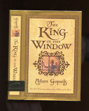 Gopnik, Adam: The King in the WIndow ** Signed ** HB/DJ 1st/1st