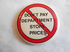 Cool Vintage Don't Pay Department Store Prices Off Price Advertising Pinback