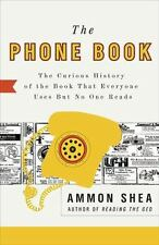 The Phone Book: The Curious History of the Book That Everyone Uses But No One