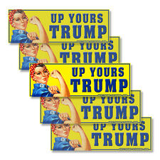Anti Trump Up Yours, Trump! bumper stickers Anti-Trump Pence Decals - 5 pack