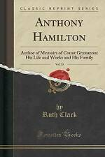 Anthony Hamilton, Vol. 33: Author of Memoirs of Count Grammont His Life and Work