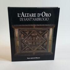 L'Altare d'Oro di Sant'Ambrogio BANCA AGRICOLA MILANESE Libro Arte