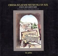 CHIUSA SCLAFANI NEI SECOLI XV-XIX FONTI DOCUMENTARIE CALANDRA ILA PALMA (TA71)